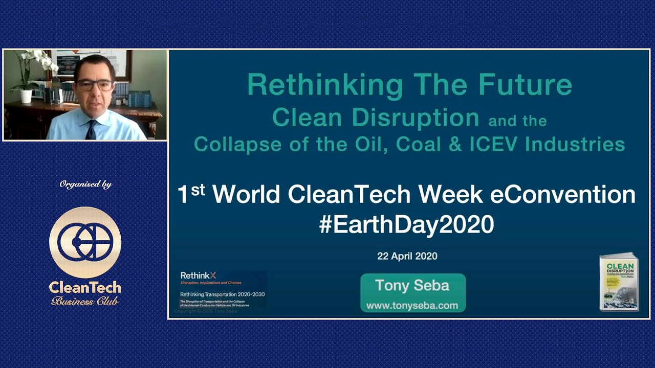 Tony Seba - Rethinking The Future — Clean Disruption and the Collapse of the Oil... #1stWCWeC