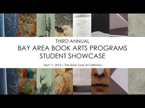 Bay Area Book Arts Programs - Student Showcase 2016