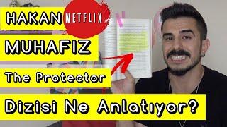 Hakan: Muhafız ( The Protector ) Dizisi Ne Anlatıyor? Konusu Ne? | Netflix