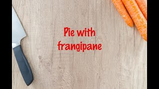 How to cook - Pie with frangipane
