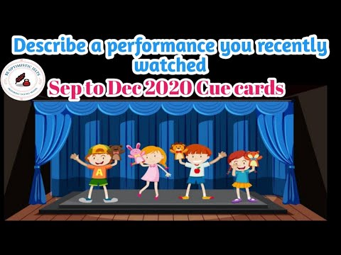 A performance you recently watched: Sep to Dec 2020 Cue cards