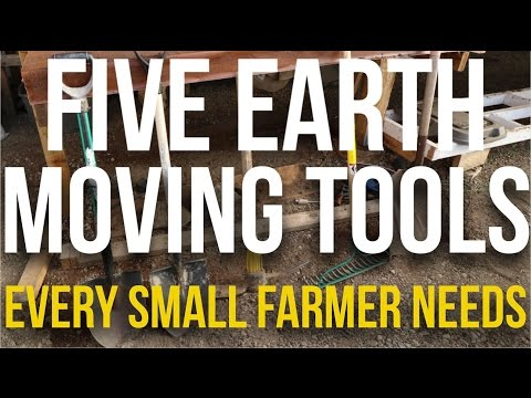 IN FOCUS - 5 Earth Moving Tools Every Small Farmer Needs