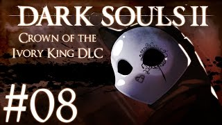 dark souls 2 crown of the ivory king dlc part 8 the old chaos