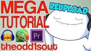 Theodd1sout  MEGA TUTORIAL (Reupload)