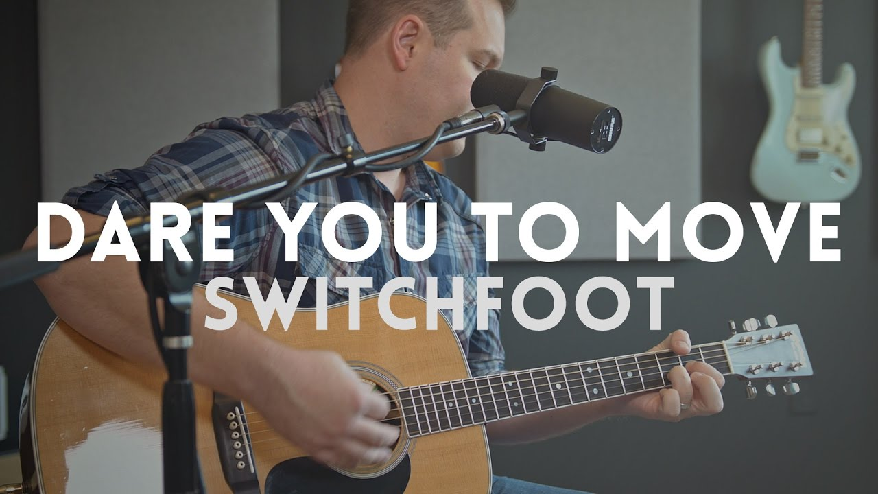 Dare You To Move Acoustic Switchfoot Cover Youtube