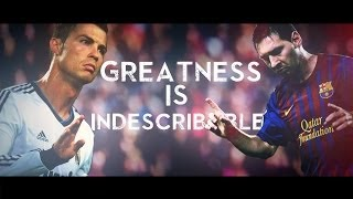 Lionel Messi vs Cristiano Ronaldo - Greatness Is Indescribable |2013 HD|(Hello everyone this is my new video dedicated for the best players of the world. Please SUBSCRIBE/LIKE/COMMENT & SHARE : Share this video to your friends ..., 2013-10-12T13:33:15.000Z)