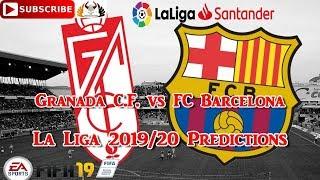Granada c.f. vs fc barcelona   2019-20 spanish la liga predictions fifa 19