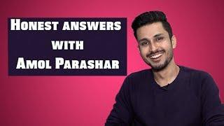 Honest Answers Ft. Amol Parashar   Exclusive Interview   Pop Diaries