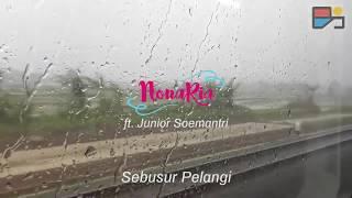 Download Nonaria ft Junior Soemantri - Sebusur Pelangi Video Lirik