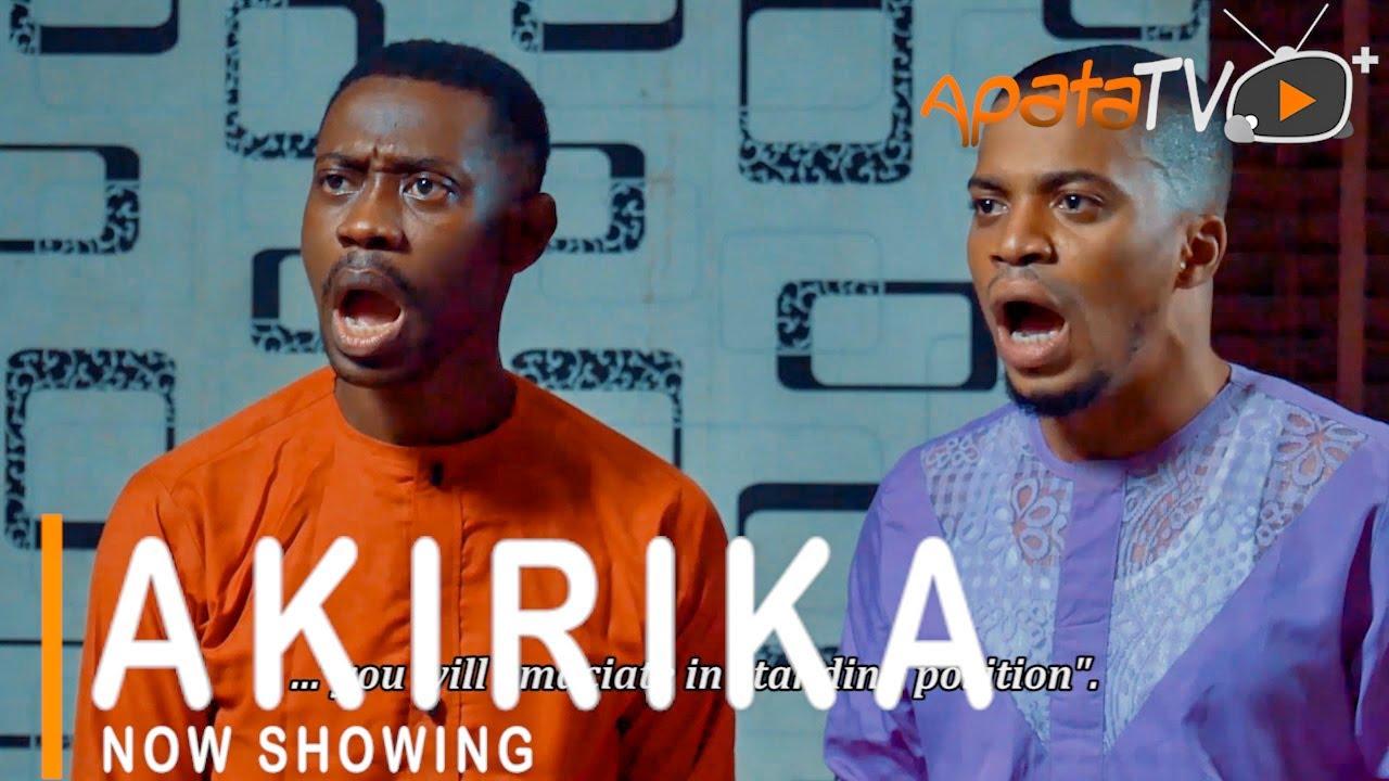 Download Akirika Latest Yoruba Movie 2021 Drama Starring Lateef Adedimeji   Kenny George   Sanusi Iziaq