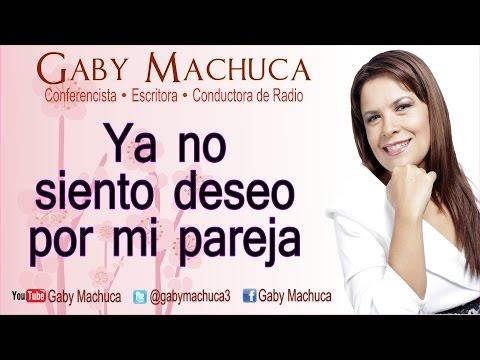 Ya no siento deseo por mi pareja con Gaby Machuca