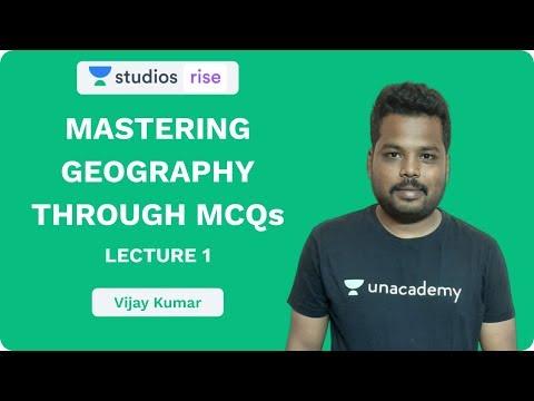 L1: Mastering Geography Through MCQ's | UPSC CSE/IAS 2020 | Vijay Kumar