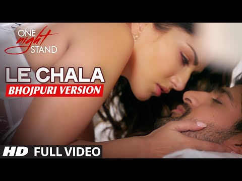 Le Chalal - Bhojpuri Version [ One Night Stand ] Sunny Leone, Tanuj Virwani |  Aman Trikha |