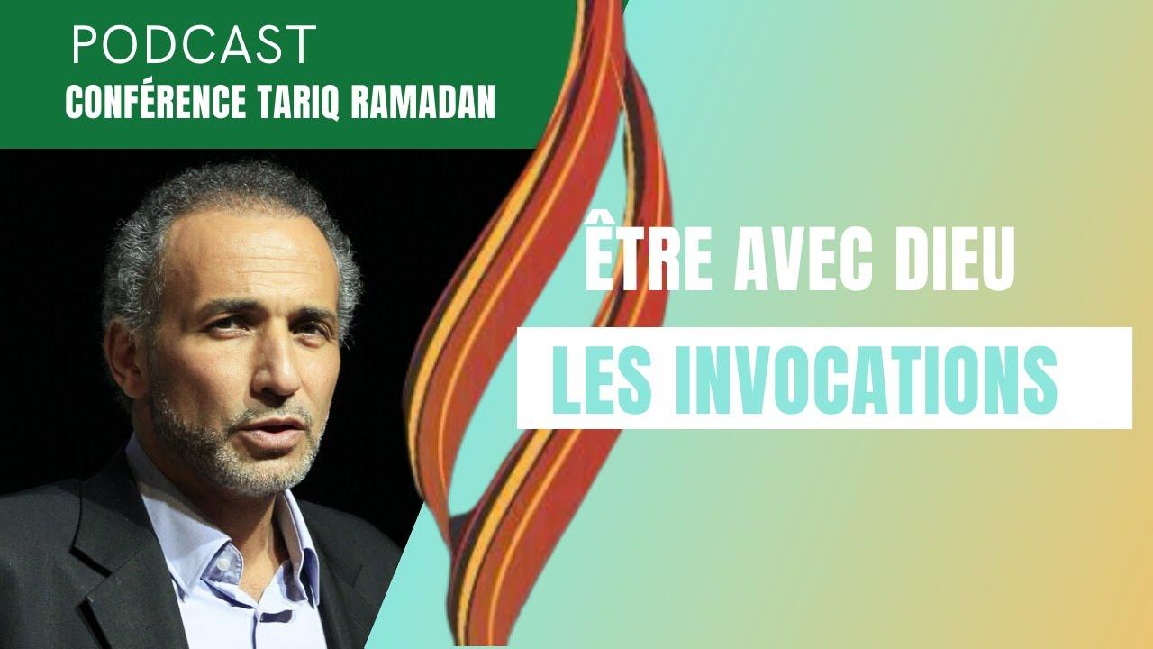 [Audio] Tariq Ramadan : Être avec Dieu - Les invocations