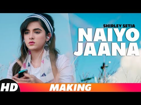 Naiyo Jaana | Behind The Scenes | Shirley Setia | Ravi Singhal | Latest Punjabi Songs 2019
