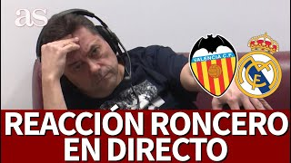 VALENCIA vs. REAL MADRID | REACCIÓN de RONCERO en DIRECTO | Diario AS