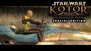 Star Wars Knights of the Old Republic: Episode 1: A Familiar Path - Special Edition Full Movie