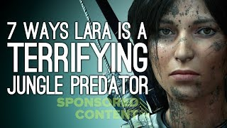 7 Ways Lara Croft is a Terrifying Jungle Predator in Shadow of the Tomb Raider (Sponsored Content)