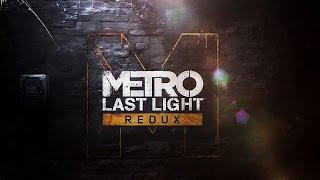 Metro Last Light Redux first 50 Minutes Gameplay Max 1080p HD 7970