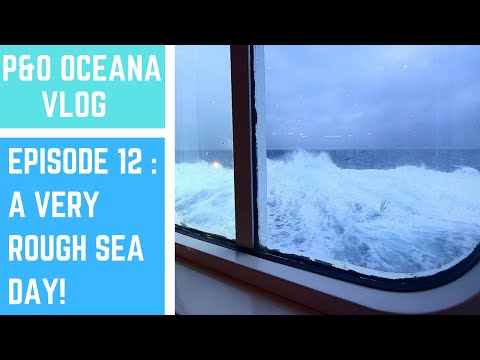Episode 12 - A Very Rough Sea Day in the Atlantic! - P&O Oceana from YouTube · Duration:  7 minutes 14 seconds
