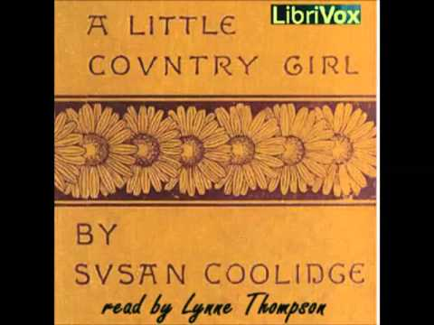 A Little Country Girl (FULL audiobook) by Susan Coolidge - part 1/2