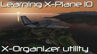 X-plane 10 utilities, plugins and addons   :- X-organizer