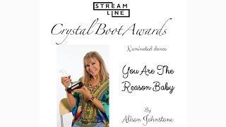 YOU ARE THE REASON BABY LINE DANCE (ALISON JOHNSTONE)STREAMLINE WEEK 13