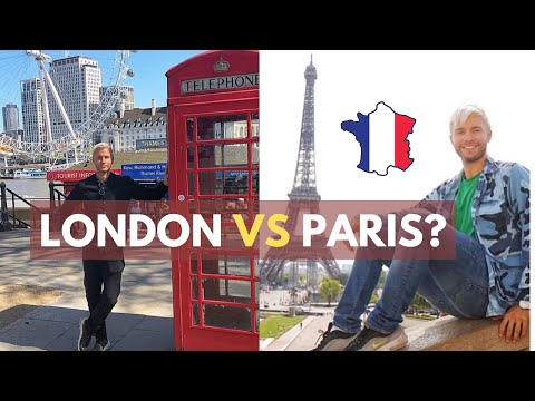 LONDON vs PARIS (*which is better?)