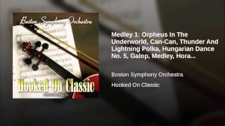 Medley 1: Orpheus In The Underworld, Can-Can, Thunder And Lightning Polka, Hungarian Dance No....