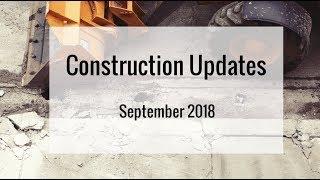 Construction Update: September 2018