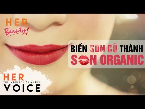 Her Beauty - Biến Son Cũ Thành Son Organic | Her Voice