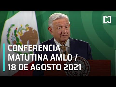 AMLO Conferencia Hoy / 18 de agosto 2021