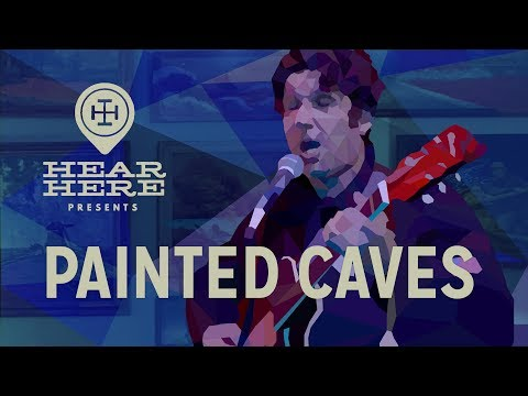 Hear Here Presents: Painted Caves