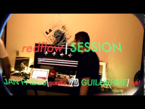redflow Session| Jan Pablo(guardia) + Guilherme(wuk!)