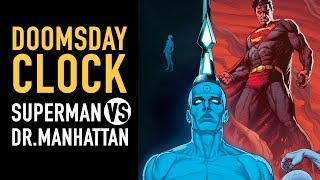 Explicando: Doomsday Clock I Superman vs Dr. Manhattan