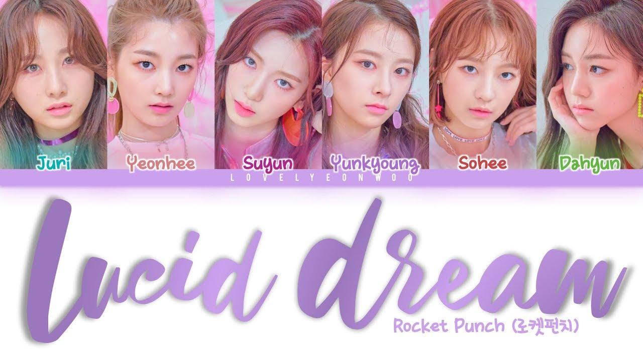 Rocket Punch (로켓펀치) – Lucid Dream Lyrics (Color Coded Han/Rom/Eng) - YouTube
