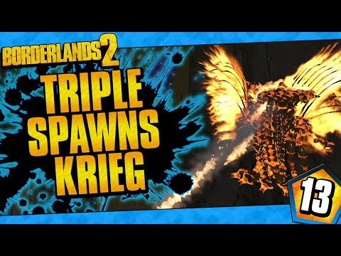 Borderlands 2 | Triple Spawns Krieg Funny Moments And Drops | Day #13 |
