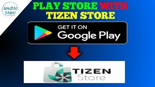 How to Install Play Store On Tizen | No Hang on Tizen