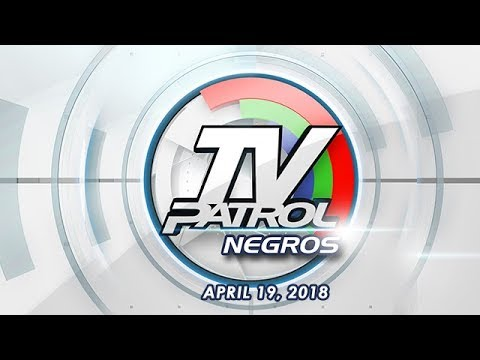 TV Patrol Negros - Apr 19, 2018
