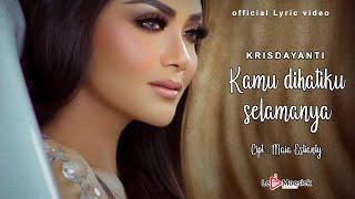 Krisdayanti - Kamu Di Hatiku Selamanya (Official Lyric Video)