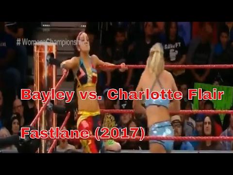Bayley vs. Charlotte Flair WWE Fastlane (2017)