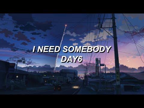 i need somebody // day6 eng lyrics