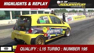 QUALIFY DAY3 | TRI-ACE RACING KING PRO L15 TURBO | ธนกร (อิศเรศ ตลาดไทย เรฟโซ MRX By อู่ตาพูน)(2016)