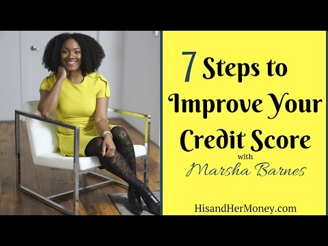 7 Steps to Improve Your Credit Score with Marsha Barnes {AUDIO}