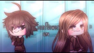 Sunflower Glmv Gacha Life With Lyrics