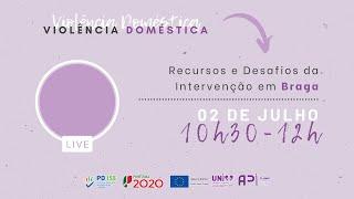 Violência Doméstica - Recursos e desafios da intervenção em Braga