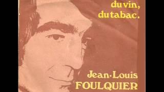 JEAN LOUIS FOULQUIER  Une femme, du vin, du tabac