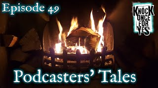 Episode 49 - Podcasters' Tales