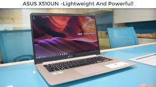 ASUS X510 UN Laptop - A Lightweight Beast/2018/Review!