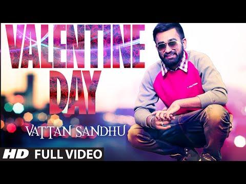 Valentine Day Song (Official) Vattan Sandhu | Latest Punjabi Video 2015